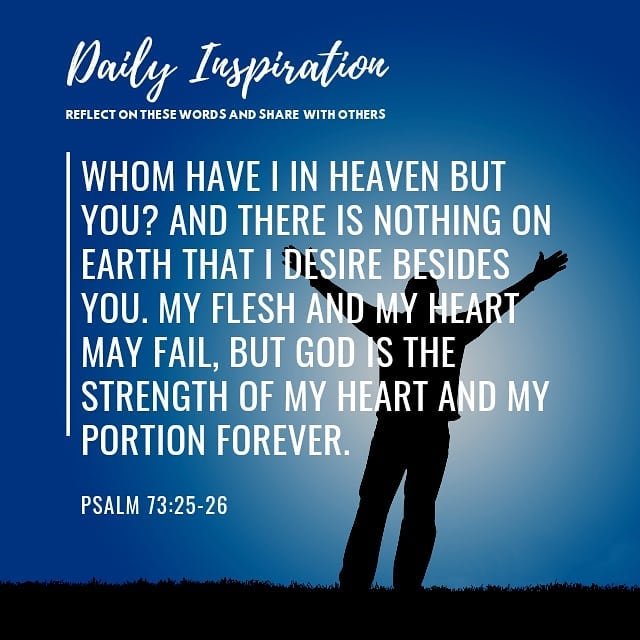 Whom have I in heaven but you? And there is nothing on earth that I desire besid…