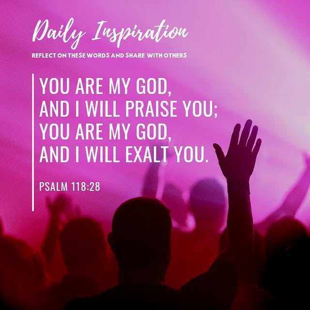 You are my God, and I will praise you; you are my God, and I will exalt you. ~ P…