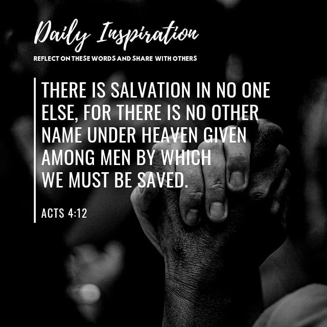 There is salvation in no one else, for there is no other name under heaven given…