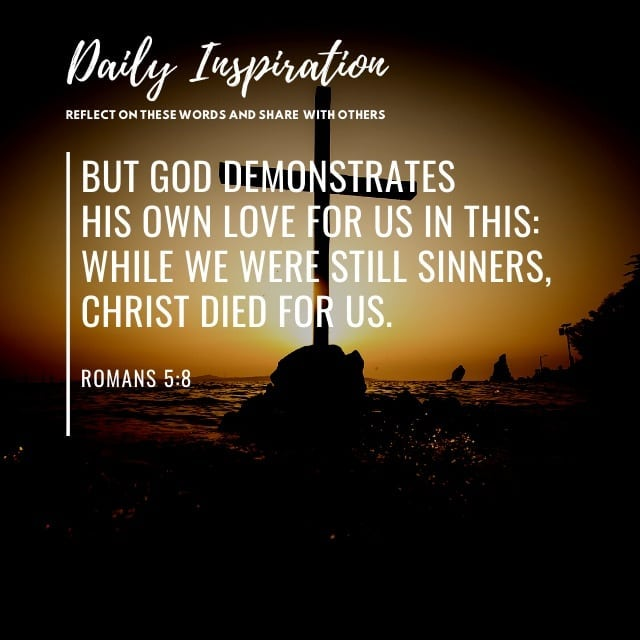But God demonstrates his own love for us in this: While we were still sinners, C…