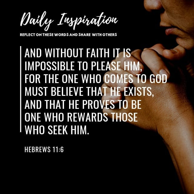 And without faith it is impossible to please Him, for the one who comes to God m…