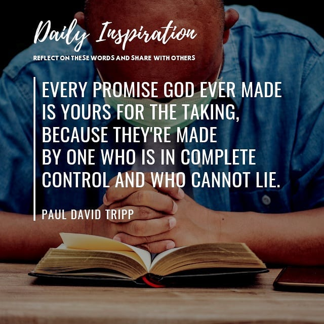 Every promise God ever made is yours for the taking, because they're made by One…