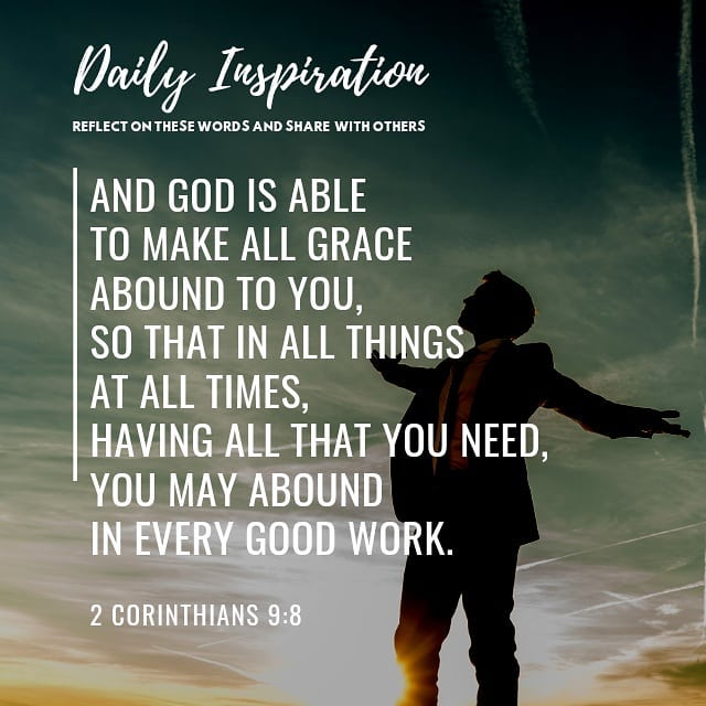 And God is able to make all grace abound to you, so that in ALL THINGS at ALL TI…