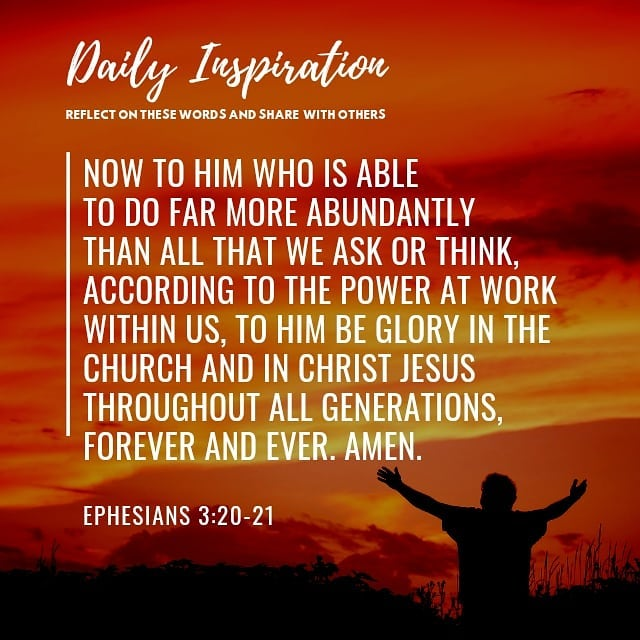 Now to him who is able to do far more abundantly than all that we ask or think, …