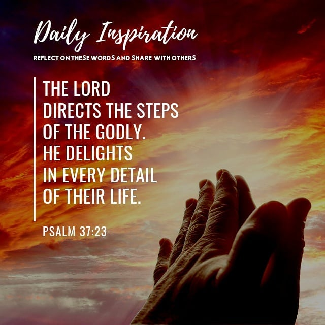 The Lord directs the steps of the Godly. He delights in every detail of their li…