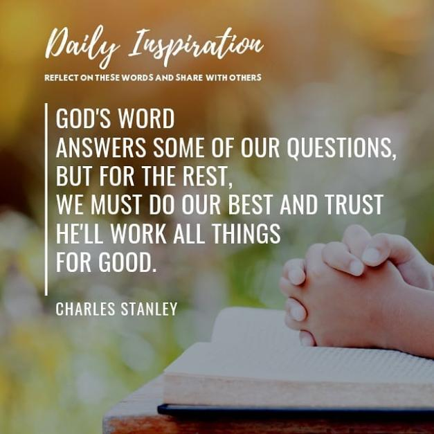 God's word answers some of our questions, but for the rest, we must do our best …