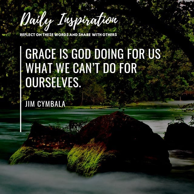 Grace is God doing for us what we can't do for ourselves. ~ Jim Cymbala…