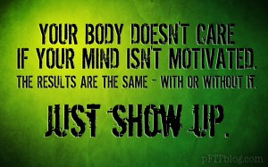your-body-doesnt-are-if-you-are-motivated-copy