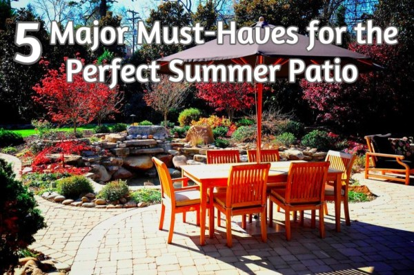 5 Must-Haves for the Perfect Summer Patio
