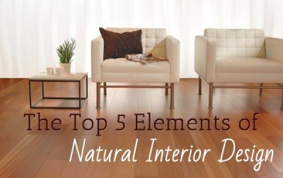 The Top 5 Elements of Natural Interior Design