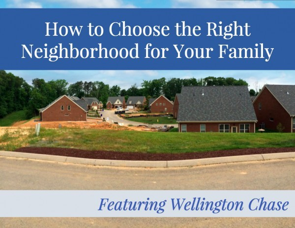 How to Choose the Right Neighborhood for Your Family