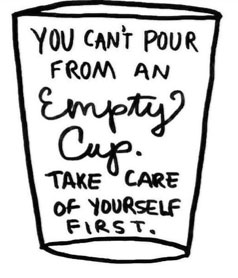 you can't pour from an empty cup- a quote about self-care