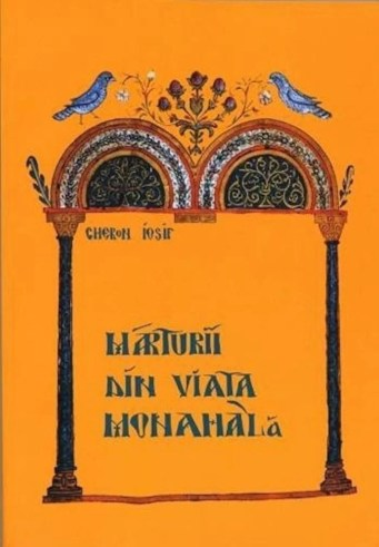 Gheron Iosif - Marturii din viata monahala - elefant.ro