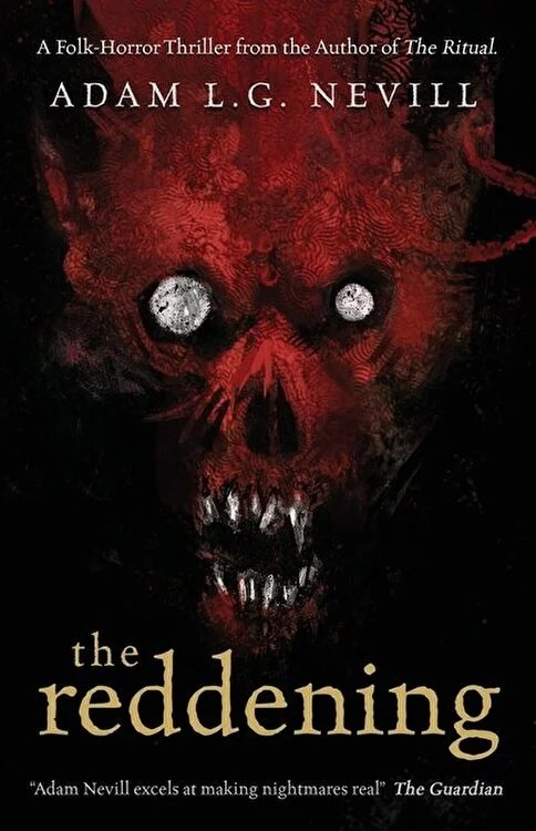 Adam Nevill - The Reddening: A Folk-Horror Thriller from the Author of The  Ritual., Paperback - elefant.ro