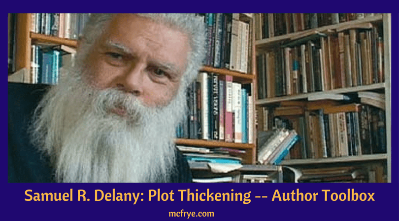 Samuel R. Delany on Plot Thickening — Author Toolbox