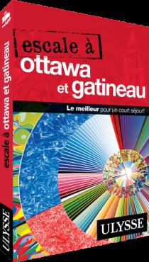 Guide Ulysse Escale à Ottawa et Gatineau