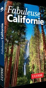 Guide Ulysse Fabuleuse Californie