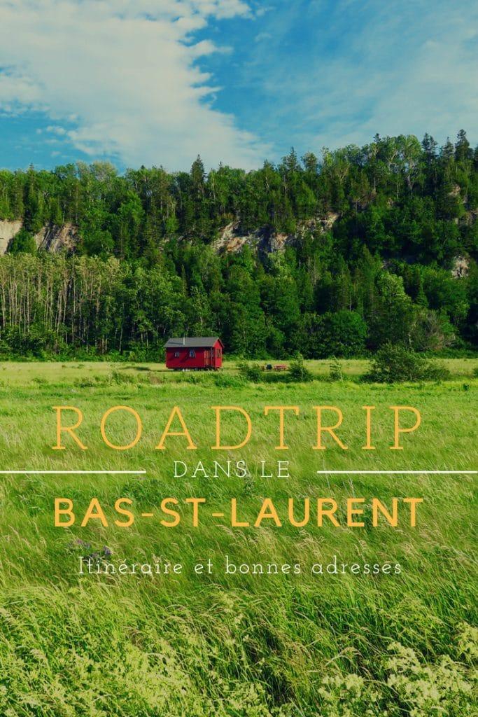 Roadtrip dans le Bas-Saint-Laurent Itinéraire et bonnes adresses