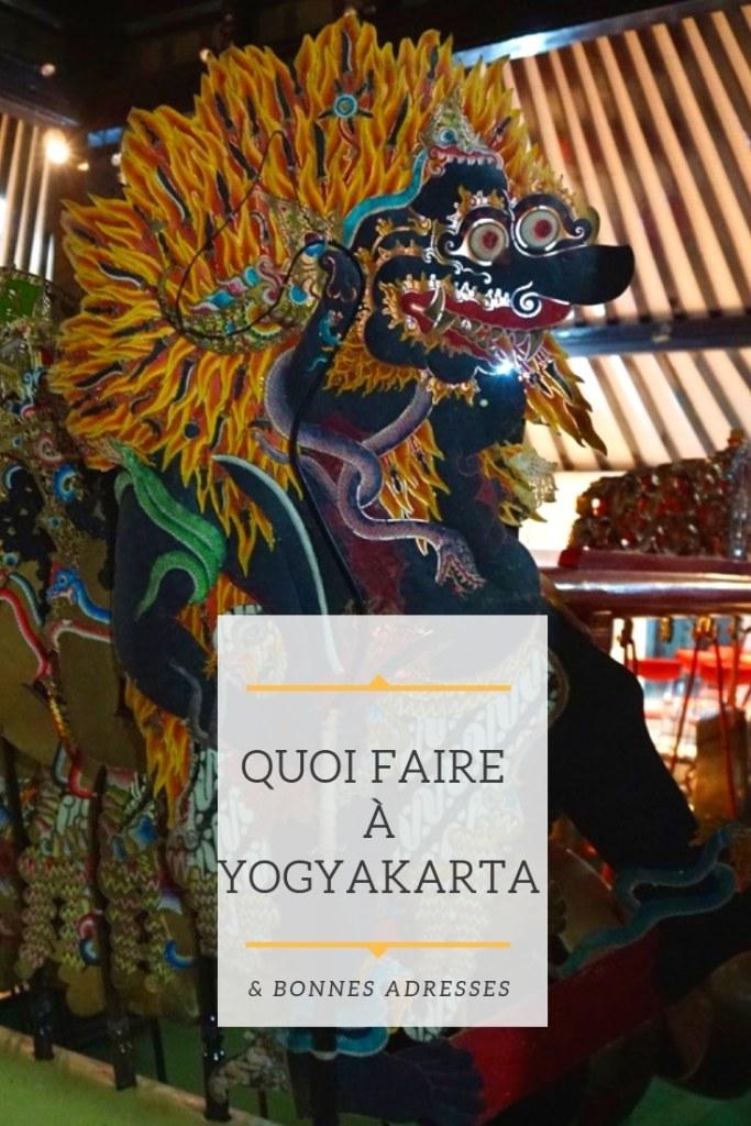 Quoi faire à Jogja Yogyakarta Java Indonésie et bonnes adresses