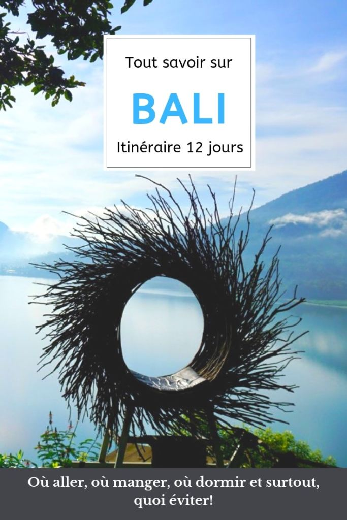 Quoi savoir sur Bali: Où aller, où dormir, où manger, quoi éviter