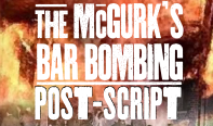 McGurk's Bar Bombing Post-Script