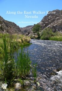 """""""Along the East Walker River, Nevada,"""" a new book written by Sue Silver of Hawthorne, is on sale at the Mineral County Museum in Hawthorne."""