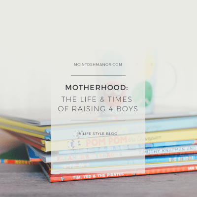 Motherhood: The Life & Times of Raising 4 Boys