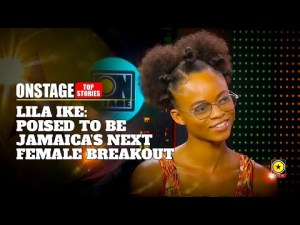Lila Iké Poised To Be Jamaicas Next Breakout Female Artiste