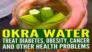 OKRA WATER: How You Can Use This Sticky Liquid To Treat Diabetes, Obesity, Cancer & Other Diseases!