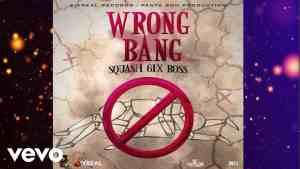 Squash – Wrong Bang (Official Audio)
