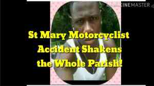St Mary Motorcyclist Meets Tragic Demise +( Tribute Video)