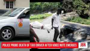 Taxi Driver Found In The Rio Cobre Sent Chilling Voice Note About POLICEMAN He Was With /JBN