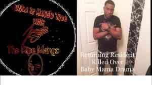Returning Resident Killed Over Baby Mama Drama