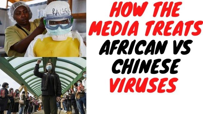 Western Mainstream Media Expose Themselves In How They Treat Viruses From Africa Compared To China