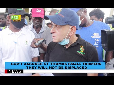 Gov't Assures St. Thomas Small Farmers They Will Not Be Displaced