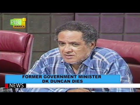 Former Government Minister DK Duncan Dies
