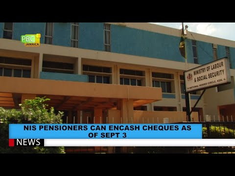 NIS Pensioners Can Encash Cheques As Of Sept 3