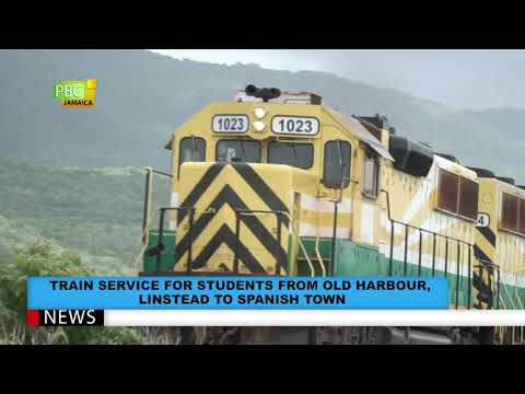 Train Service For Students From Old Harbour, Linstead To Spanish Town