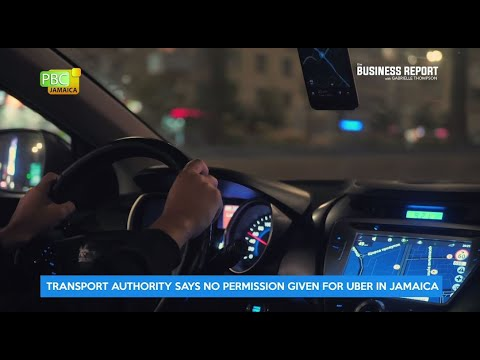Transport Authority Says No Permission Given For Uber In Jamaica  The Business Report