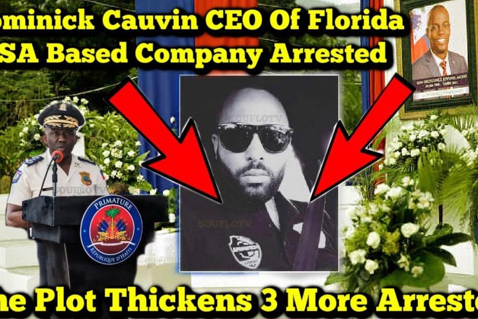 Haiti President Assassination Update Florida Business CEO Arrested