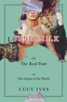 Book cover for Loudermilk by Lucy Ives
