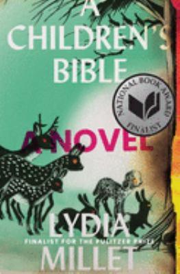 A Children's Bible a Novel by Lydia Millett Book Cover