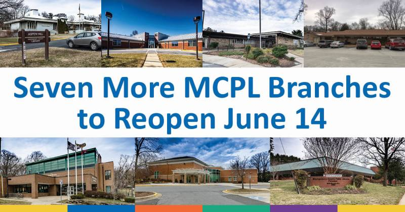 """A composite photo of seven reopening library branch buildings with blue text that reads """"six more MCPL branches to reopen June 14"""""""