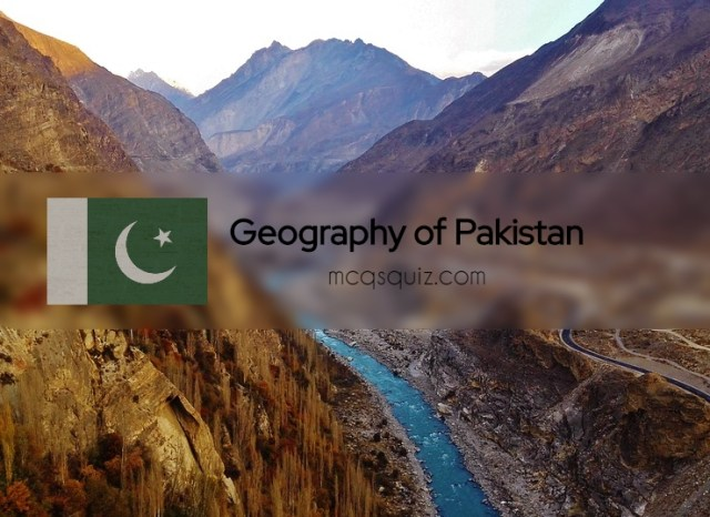 Geography of Pakistan Mcqs