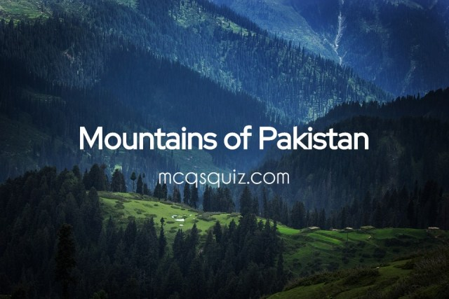 Mountains of Pakistan mcqs