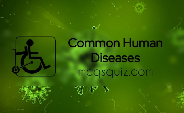 Common Human Diseases Mcqs