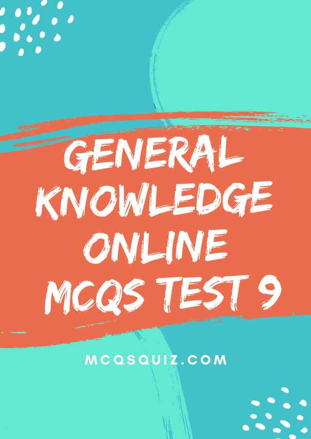 General Knowledge Online Mcqs Test 9
