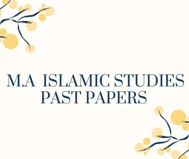 M.A ISLAMIC STUDIES PAST PAPERS