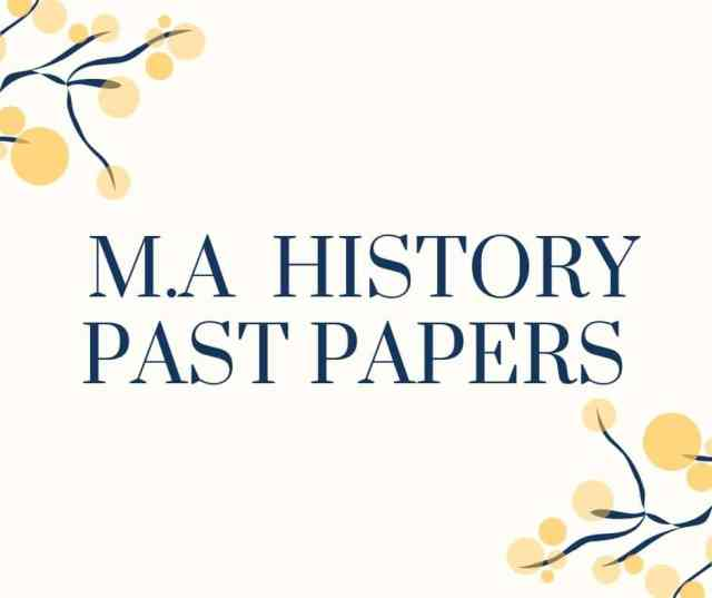 M.A History PAST PAPERS
