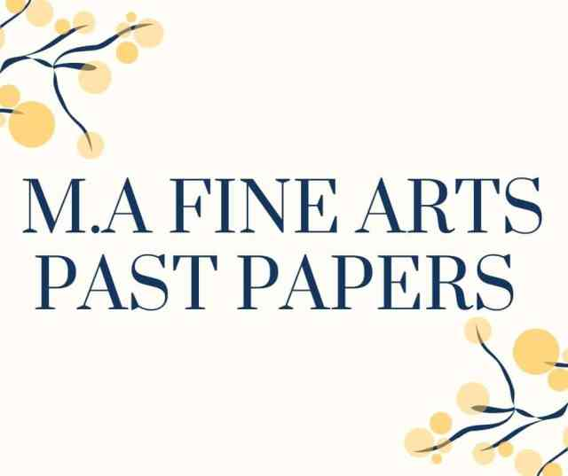 M.A FINE ARTS PAST PAPERS